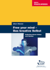 Albert Metzler: Free your mind. Das kreative Selbst