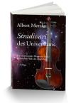 Albert Metzler: Stradivari des Universums